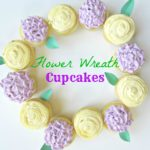 Flower Wreath Cupcakes!
