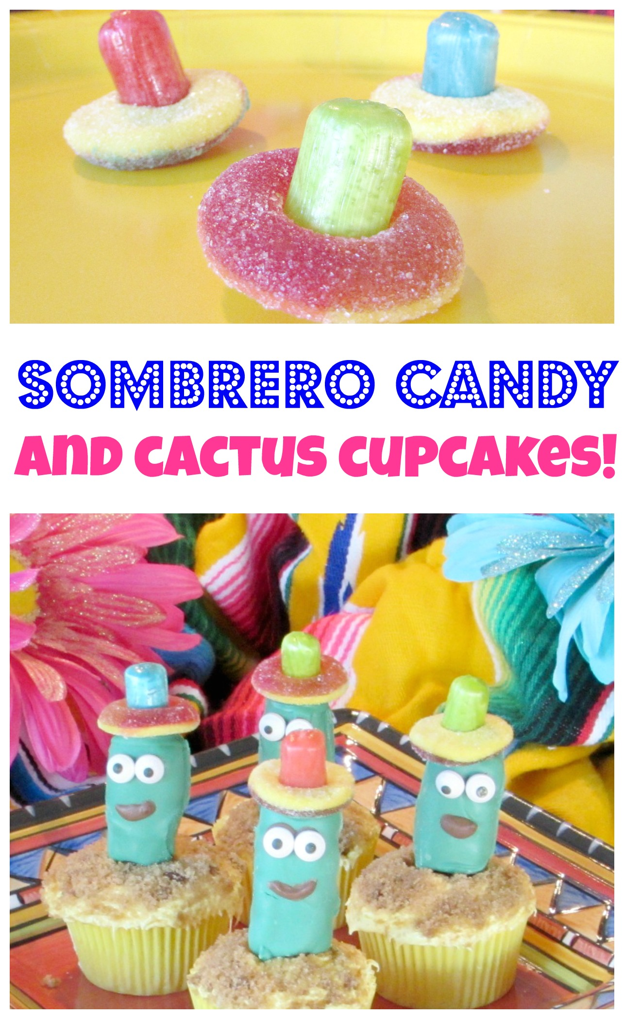 Sombrero Candy and Cactus Cupcakes