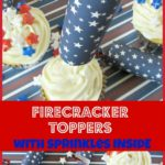 Firecracker Toppers with Sprinkles Inside!