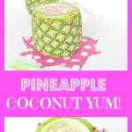 Pineapple Coconut Yum!
