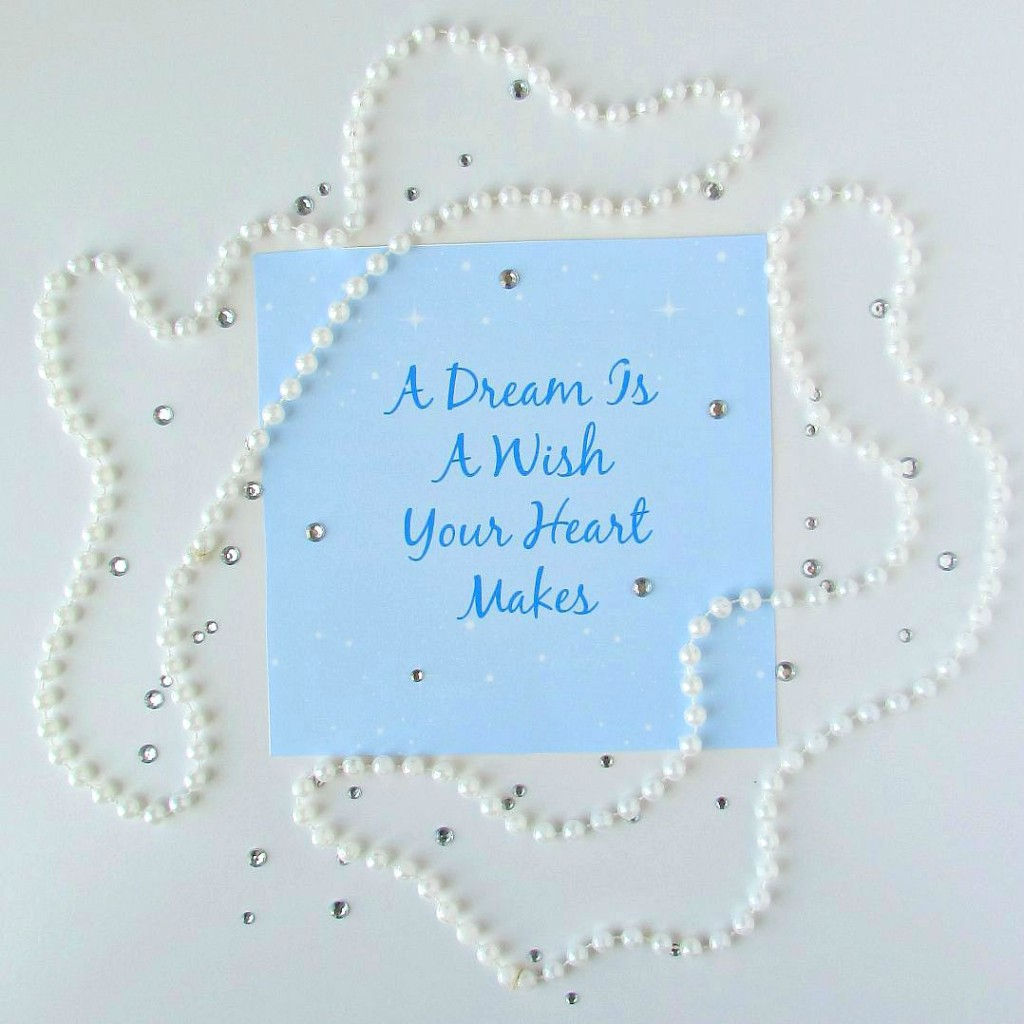 A dream is a wish your heart makes printable