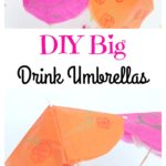 DIY Big Drink Umbrellas