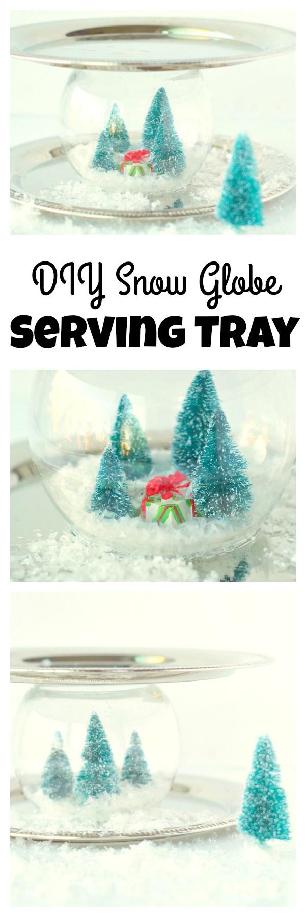 DIY Snow Globe Serving Tray