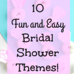 10 Fun and Easy Bridal Shower Themes