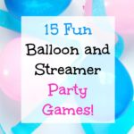 15 Fun Balloon and Steamer Party Games