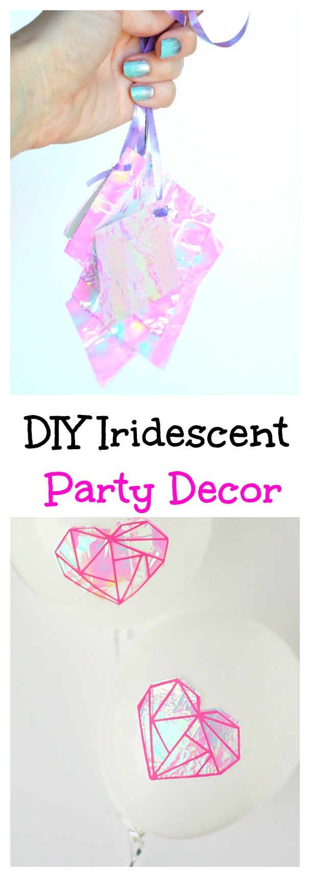 DIY Iridescent Party Decor