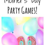 Mother's Day Party Games!