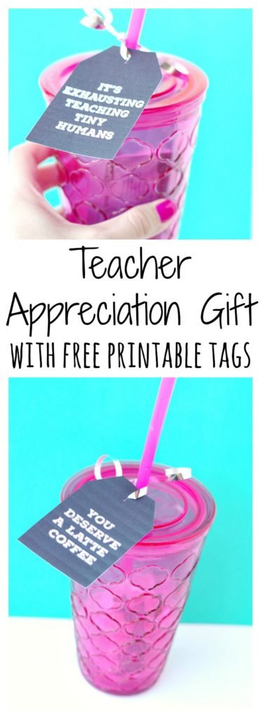 Teacher Appretiation Gift with Printable Tags