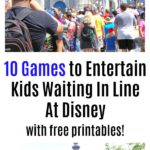 10 Games to Entertain Kids Waiting In Line At Disney
