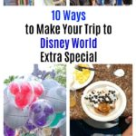 10 Ways To Make Your Trip To Disney World Extra Special