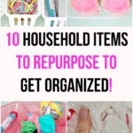 10 Household Items to repurpose to get organized